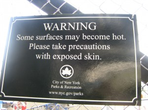 Some surfaces may become hot.  Please take precautions with exposed skin.